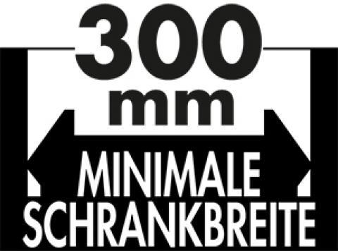 Schrankbreite ab 300 mm